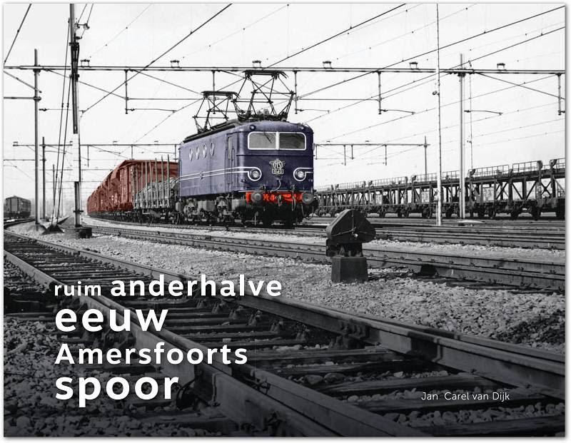 """Weer verkrijgbaar """"Ruim anderhalve eeuw Amersfoorts spoor"""""""