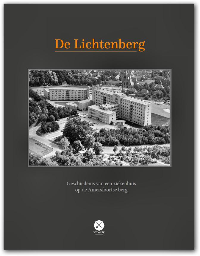Nieuw boek: De Lichtenberg – geschiedenis van een ziekenhuis op de Amersfoortse berg